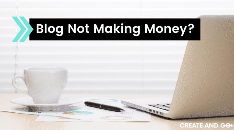 blog not making money ft