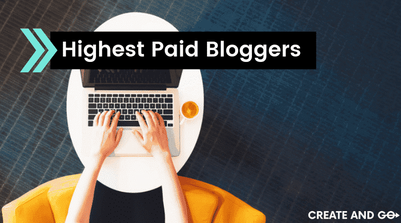 Top 21 Highest Paid Bloggers (Crazy Successful Blogs) $100k/m